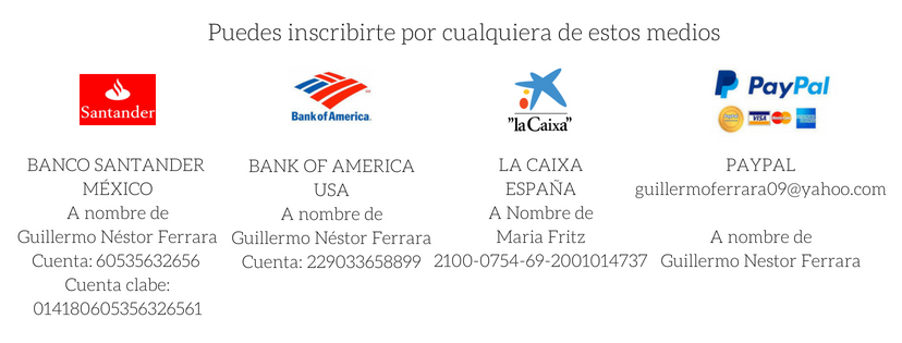 También puedes pagar por_ BANCO SANTANDER, MÉXICOA nombre de Guillermo Néstor FerraraCuenta_ _60535632656. Cuenta clabe_ 014180605356326561